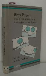 Gardiner, John L.  Gardiner, John L. River Projects and Conservation. A Manual for Holistic Appraisal.