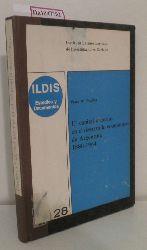 Fischer, Peter W.  Fischer, Peter W. El capital externo en el desarrollo economico de Argentina 1880-1964. (Instituto Latinoamericano de Investigaciones Sociales - Ildis).