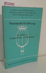Lang, K. u.a. (Hg.)  Lang, K. u.a. (Hg.) Parenterale Ernährung. Bericht über das Symposion des Physiologisch-chemischen Instituts und des Instituts für Anaesthesiologie 1964 in Mainz. (= Anaesthesiology and Resuscitation / Anaesthesiologie und Wiederbelebung / Anesthesiologie et Reanimation 6).