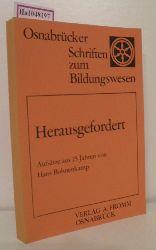 Harder, Johanna u. a. (Hg.)  Harder, Johanna u. a. (Hg.) Herausgefordert. Aufsätze aus 25 Jahren von Hans Bohnenkamp. (=Osnabrücker Schriften zum Bildungswesen, Reihe A (Wissenschaftliche Arbeiten), Bd. 10).
