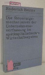 Heinze, Roderich  Heinze, Roderich Die Steuerungsmechnismen der Unternehmensverfassung im spätkapitalistishen Wirtschaftssystem. (=Campus Forschung Bd. 131).