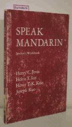 Fenn, Henry, C. / Lin, Helen T. / Kuo, Henry T. K. / Kuo, Joseph  Fenn, Henry, C. / Lin, Helen T. / Kuo, Henry T. K. / Kuo, Joseph Speak Mandarin. A Beginning Text in Spoken Chinese. Student