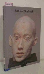 Sabine Grzimek. Plastik, Zeichnung, Malerei. (Ausstellung in der Alten Nationalgalerie. 9. Oktober bis 29. November 1992).