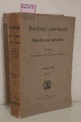 Berliner Jahrbuch für Handel und Industrie. Bericht der Ältesten der Kaufmannschaft von Berlin. Jahrgang 1909, Bd.1.