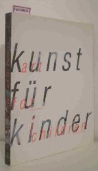 Kunst für Kinder. [Kongress 1979 in Frankfurt am Main]. (BMBW-Werkstattberichte, 26).