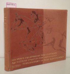 Les Sports Equestres en cinq Continents. Equestrian Sport in five Continents. Turniersport in fünf Kontinenten.