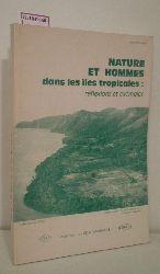 Nature et Hommes dans les illes tropicales: reflexions et exemples. ( = Iles et Archipels, 3) .
