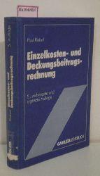 Riebel, Paul  Riebel, Paul Einzelkosten- und Deckungsbeitragsrechnung. Grundfragen einer markt- u. entscheidungsorientierten Unternehmensrechnung.