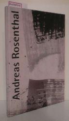 Andreas Rosenthal. Wanderausstellung: Kunstmuseum in der Alten Post, Mülheim an der Ruhr, Kulturstiftung der Westfälischen Provinzial-Versicherungen, Münster, Saarland Museum Saarbrücken. März bis Oktober 2001.