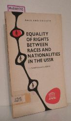 Tsamerian, I. P. / Ronin, S. L.  Tsamerian, I. P. / Ronin, S. L. Equality of Rights between Races and Nationalities in the USSR. (= Race and Society)..