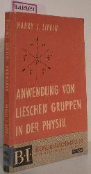 Lipkin, Harry J.  Lipkin, Harry J. Anwendung von Lieschen Gruppen in der Physik.