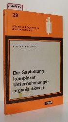 """Menzl, Andreas  Menzl, Andreas """"Die Gestaltung komplexer Unternehmensorganisationen. (=Schriftenreihe Führung und Organisation der Unternehmung; Band 29)."""""""