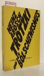 Abosch, Heinz  Abosch, Heinz Trotzki und der Bolschewismus.