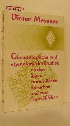 """Messner, Dieter  Messner, Dieter """"Chronologische und etymologische Studien zu den iberoromanischen Sprachen und zum Französischen. (=Tübinger Beiträge zur Linguistik; 49)."""""""