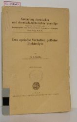 Kortüm, G.  Kortüm, G. Das optische Verhalten gelöster Elektrolyte. ( = Sammlung chemischer und chemisch- technischer Vorträge, Neue Folge, Heft 26) .