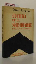 Rivano, Juan  Rivano, Juan Cultura de la Servidumbre. (Mitologia de Importacion).