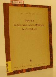 Groth, Wolfgang  Groth, Wolfgang Über die äußere und innere Ordnung in der Schule. Vortrag, gehalten am 24. September 1955 in Stolberg/Harz auf dem Lehrgang der Schulinspektoren.