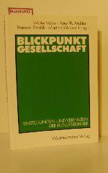 Müller, Walter u. a. (Hg.)  Müller, Walter u. a. (Hg.) Blickpunkt Gesellschaft. Einstellungen und Verhalten der Bundesbürger.