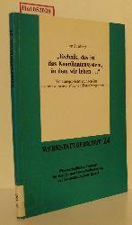 Strübing, Jörg  Strübing, Jörg Technik, das ist das Koordinierungssystem, in dem wir leben... Handlungsorientierungen im technikwissenschaftlichen Forschungstransfer. ( = Werkstattberichte, 24) .