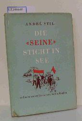 """A. Stil  A. Stil """"Die """"""""Seine"""""""" sticht in See"""""""