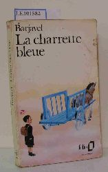 Barjavel, René  Barjavel, René La Charrette bleue