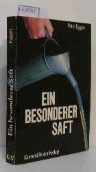 Egger, Peter  Egger, Peter Ein besonderer Saft