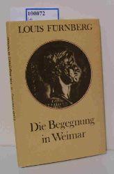 Fürnberg, Louis  Fürnberg, Louis Die  Begegnung in Weimar