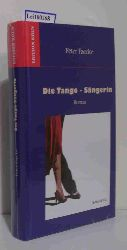 Faecke, Peter  Faecke, Peter Die  Tango-Sängerin