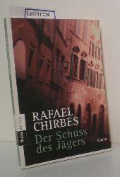 Chirbes, Rafael  Chirbes, Rafael Der  Schuß des Jägers