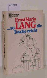Lang, Ernst Maria  Lang, Ernst Maria ...so lang die Tusche reicht