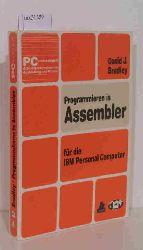 Bradley, David J  Bradley, David J Programmieren in Assembler für die IBM Personal Computer