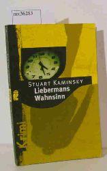 Kaminsky, Stuart  Kaminsky, Stuart Liebermans Wahnsinn