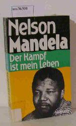 Mandela, Nelson  Mandela, Nelson Der Kampf ist mein Leben