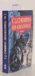Cherryh, Caroline J.  Cherryh, Caroline J. Der Koboldspiegel