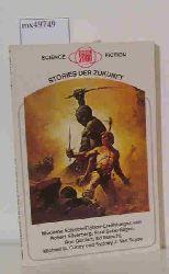Stories der Zukunft Nr. 78 -  Science Fiction Stories - Moderne Science-Fiction-Erzählungen von Robert Silverberg, Fred Saberhagen, Ron Goulart, Ed Bianchi, Michael G. Conea und Sydney J. Van Scyoc