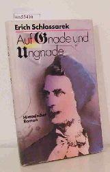 Schlossarek, Erich  Schlossarek, Erich Auf Gnade und Ungnade. Historischer Roman