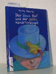 Ebbertz, Martin  Ebbertz, Martin Der blaue Hut und der gelbe Kanarienvogel