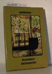 Simenon, Georges  Simenon, Georges Maigret incognito