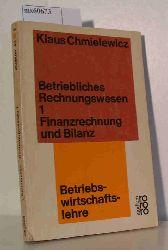 Chmielewicz, Klaus  Chmielewicz, Klaus Betriebliches Rechnungswesen 1 Finanzrechnung und Bilanz