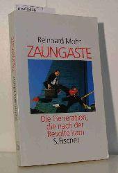 Mohr, Reinhard  Mohr, Reinhard Zaungäste. Die Generation, die nach der Revolte kam