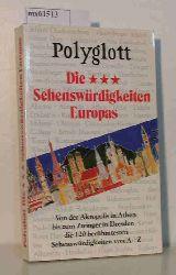 Polyglott  Polyglott Die Sehenswürdigkeiten Europas. Von der Akropolis in Athen bis zum Zwinger in Dresden - die 120 berühmtesten Sehenswürdigkeiten von A - Z