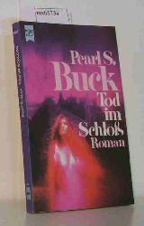 Buck, Pearl S.  Buck, Pearl S. Tod im Schloß