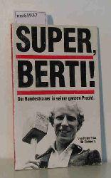 Elba, Peter  Elba, Peter Super, Berti! Der Bundestrainer in seiner ganzen Pracht