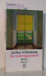 Schimmang Jochen  Schimmang Jochen Die Geistesgegenwart