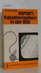 Holzer, Horst  Holzer, Horst Report: Kabelfernsehen in der BRD