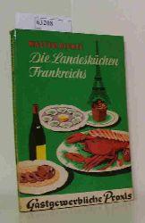 Bickel, Walter  Bickel, Walter Die  Landesküchen Frankreichs