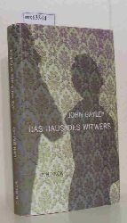 Bayley, John  Bayley, John Das  Haus des Witwers