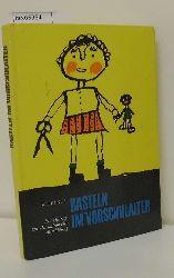 Becker, Friedrich W.  Becker, Friedrich W. Basteln im Vorschulalter