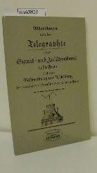 Skupin, Frithjof [Hrsg.]  Skupin, Frithjof [Hrsg.] Abhandlungen von der Telegraphie oder Signal- und Zielschreiberei in die Ferne