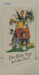 Schmitz, ManfredVonderwerth, Klaus [Ill.]  Schmitz, ManfredVonderwerth, Klaus [Ill.] Der  Hahn fliegt auf das Dach